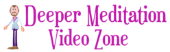 Deeper Meditation Blog Video Zone